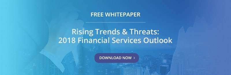 Free Whitepaper - Rising Trends & Threats: 2018 Financial Services Outlook
