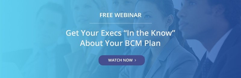 Free Webinar - Get Execs In The Know About Your BCM Plan