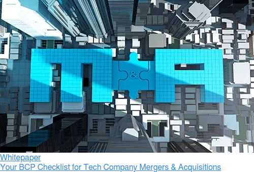 Whitepaper  Your BCP Checklist for Tech Company Mergers & Acquisitions