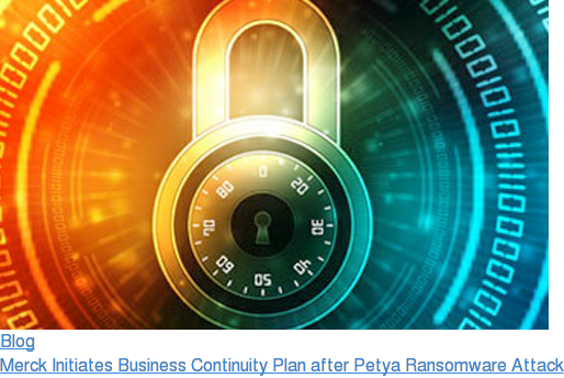 Blog  Merck Initiates Business Continuity Plan after Petya Ransomware Attack