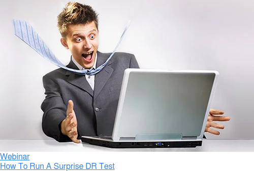 Webinar  How To Run A Surprise DR Test