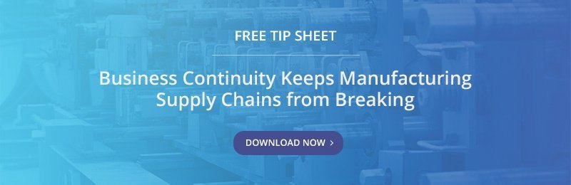 Free Tip Sheet - Business Continuity Keeps Manufacturing Supply Chains from Breaking
