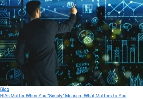 "Blog  BIAs Matter When You ""Simply"" Measure What Matters to You"