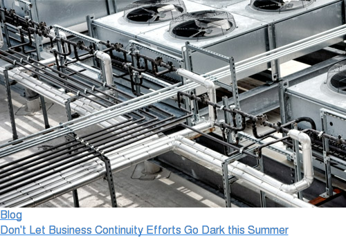 Blog  Don't Let Business Continuity Efforts Go Dark this Summer