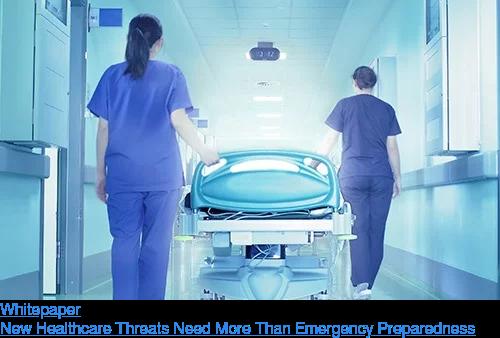 Whitepaper  New Healthcare Threats Need More Than Emergency Preparedness