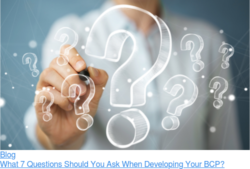 Blog  What 7 Questions Should You Ask When Developing Your BCP?