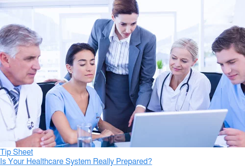 Tip Sheet  Is Your Healthcare System Really Prepared?