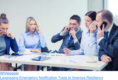 Whitepaper  Leveraging Emergency Notification Tools to Improve Resiliency