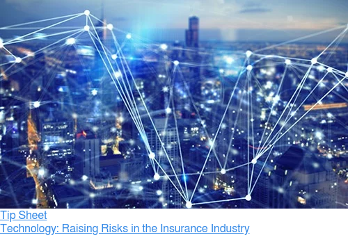 Tip Sheet  Technology: Raising Risks in the Insurance Industry