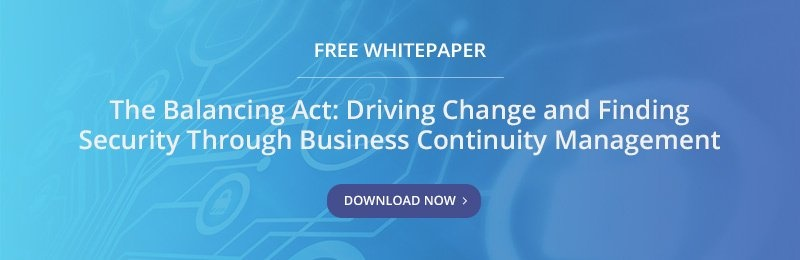 Free Whitepaper - The Balancing Act: Driving Change and Finding Security Through Business Continuity Management