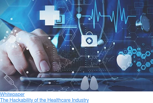 Whitepaper  The Hackability of the Healthcare Industry