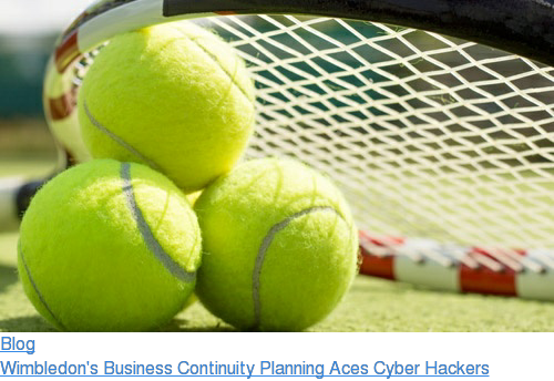 Blog  Wimbledon's Business Continuity Planning Aces Cyber Hackers