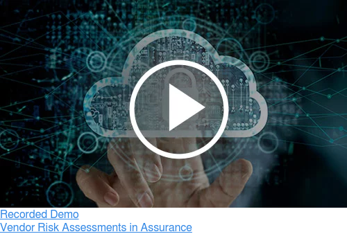 Recorded Demo  Vendor Risk Assessments in Assurance