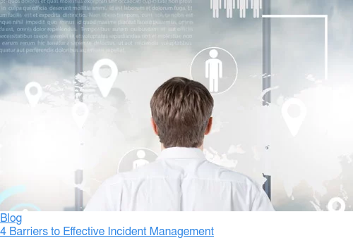 Blog  4 Barriers to Effective Incident Management