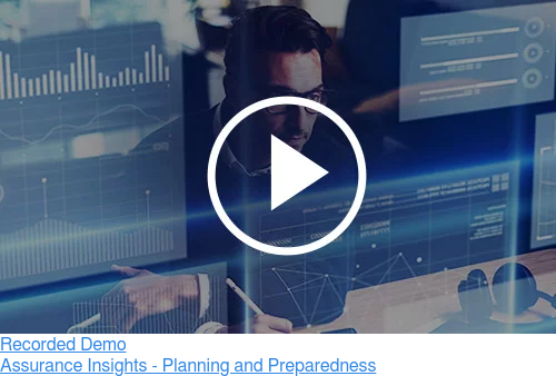 Recorded Demo  Assurance Insights - Planning and Preparedness