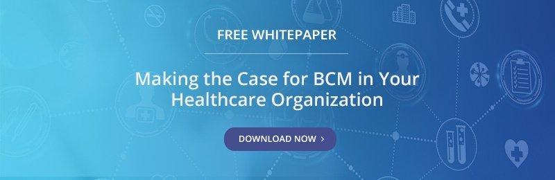 Free Whitepaper - Making the Case for BCM in Your Healthcare Organization