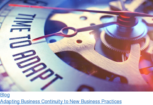 Blog  Adapting Business Continuity to New Business Practices