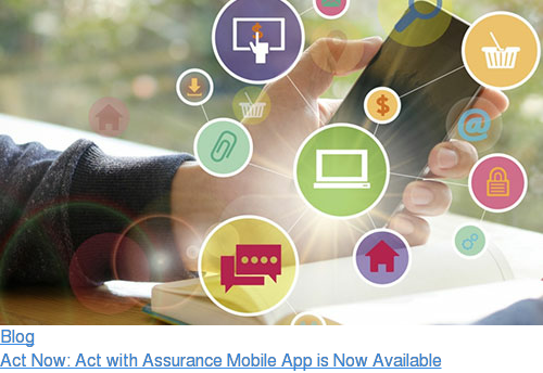 Blog  Act Now: Act with Assurance Mobile App is Now Available