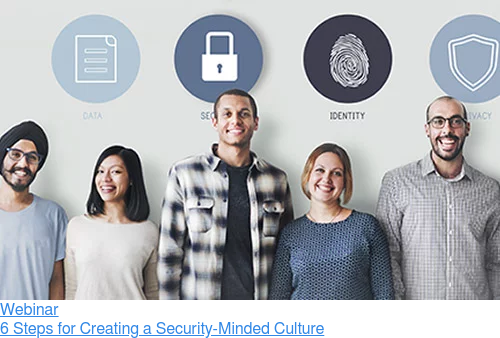 Webinar  6 Steps for Creating a Security-Minded Culture