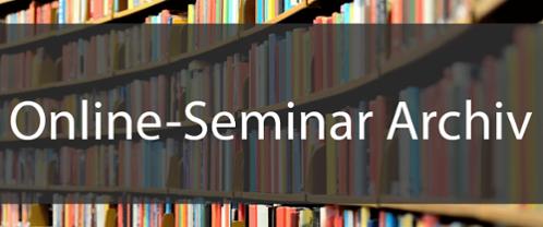 Hier geht's zu unserem Online-Seminar-Archiv