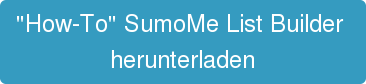 """How-To"" SumoMe List Builder  herunterladen"