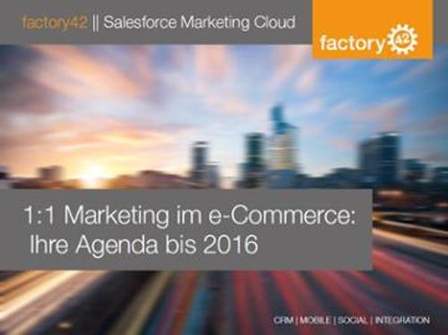 1:1 Marketing im e-Commerce: Ihre Agenda bis 2016