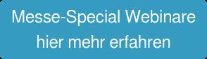 Messe-Special Webinare hier mehr erfahren