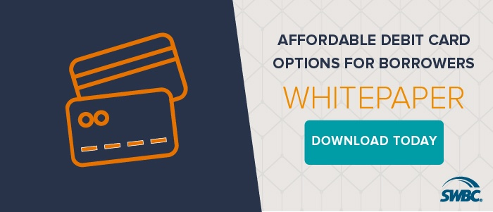 Click here to download our whitepaper: affordable debit card options for borrowers