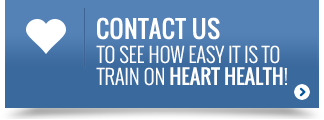Contact Us to See How Easy it is to Train on Heart Health