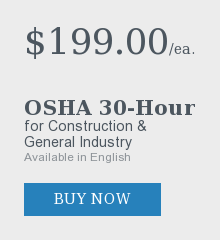 $199.00  Group OSHA 30-Hour  for Construction & General Industry  Available in English Buy Now
