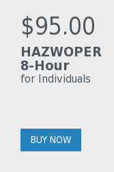 $95.00  HAZWOPER 8-Hour  for Individuals    Buy Now