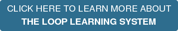 CLICK HERE TO LEARN MORE ABOUT THE LOOP LEARNING SYSTEM
