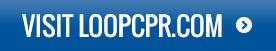 Visit LOOPCPR.com