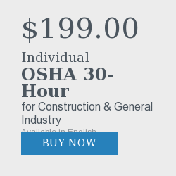 $199.00  Individual OSHA 30-Hour  for Construction & General Industry  Available in English Buy Now