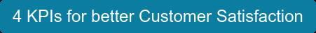 4 KPIs for better Customer Satisfaction
