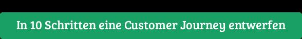 In 10 Schritten eine Customer Journey entwerfen
