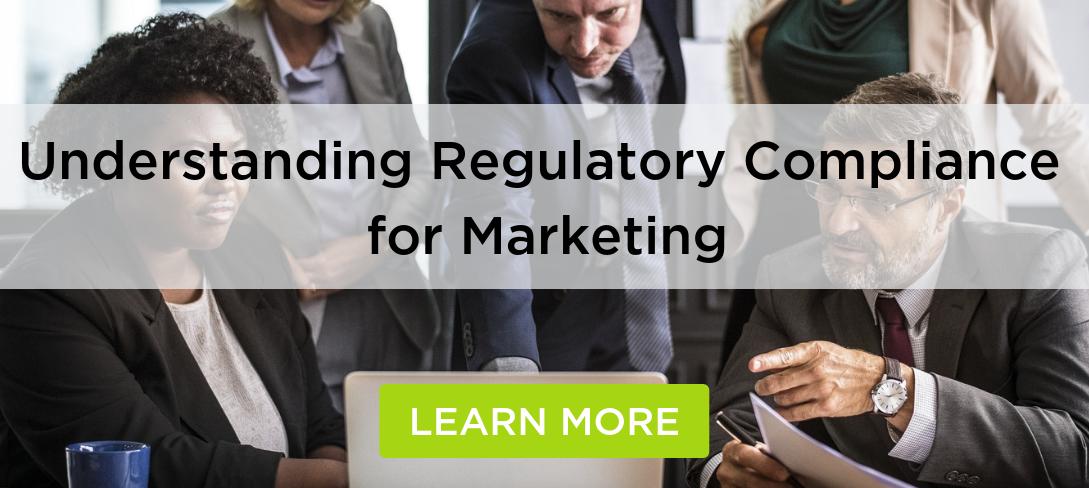 Understanding Regulatory Compliance for Marketing