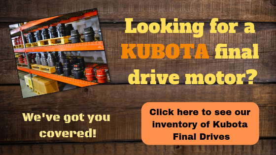 Click here to our inventory of Kubota Final Drives