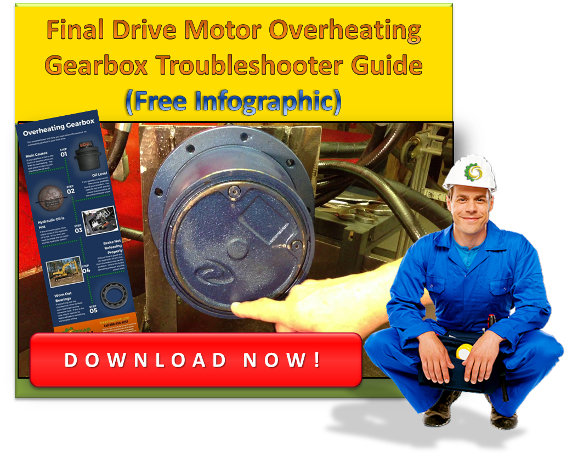 Final Drive Motor Overheating Gearbox Troubleshooter Guide (Free Infographic)
