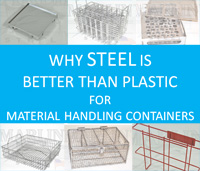 Why Steel is better than plastic for material handling containers