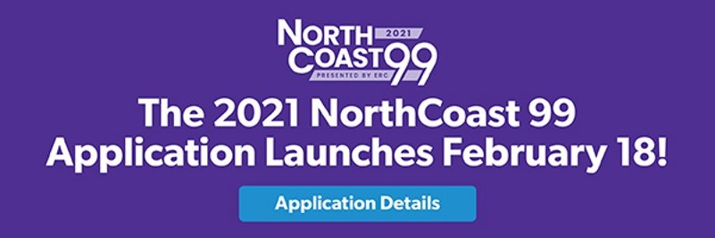 The 2021 NorthCoast 99 Application Launches February 18