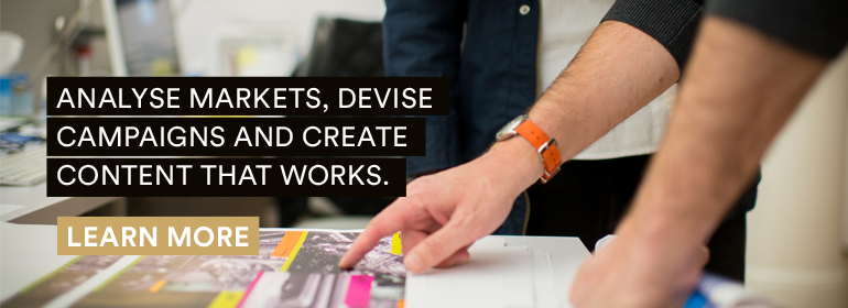 Analyse markets, devise campaigns and create contact that works. Learn more.