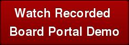 Watch Recorded  Board Portal Demo