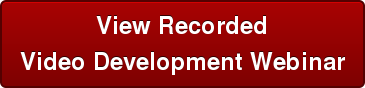 View Recorded Video Development Webinar