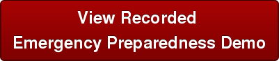 View Recorded  Emergency Preparedness Demo