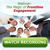 The Magic of Frontline Engagement
