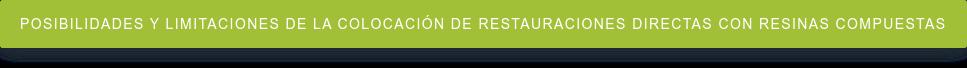 Posibilidades y limitaciones de la colocación de restauraciones directas con  resinas compuestas