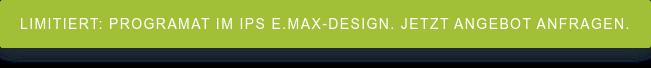 LIMITIERT: Programat im IPS e.max-Design. Jetzt Angebot anfragen.