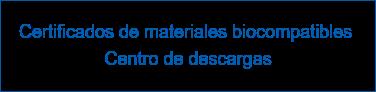 Certificados de materiales biocompatibles  Centro de descargas