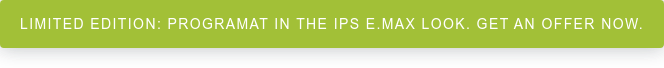 LIMITED EDITION: Programat in the IPS e.max look. Get an offer now.